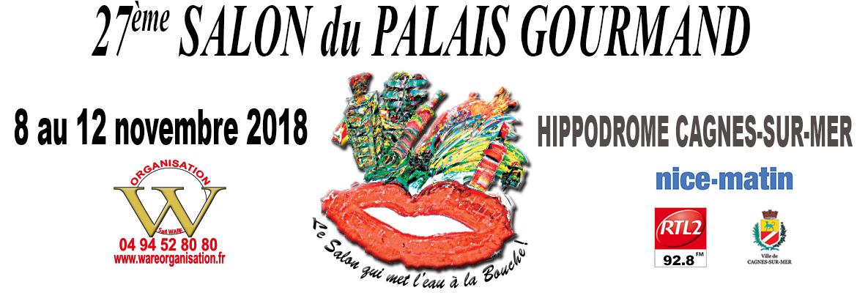 du 8 au 12 novembre 2018 – 27e Salon du Palais Gourmand à Cagnes sur Mer